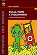 Cover of Bulli, pupe e videofonini