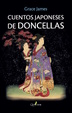 Cover of Cuentos japoneses de doncellas