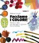Cover of Facciamo i colori!