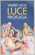 Cover of Luce profuga