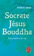 Cover of Socrate, Jésus, Bouddha