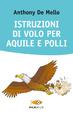 Cover of Istruzioni di volo per aquile e polli