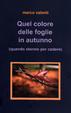Cover of Quel colore delle foglie in autunno