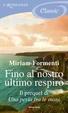 Cover of Fino al nostro ultimo respiro