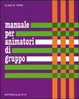 Cover of Manuale per animatori di gruppo