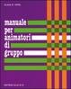 Cover of Manuale per animatori di gruppo