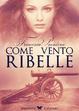 Cover of Come vento ribelle
