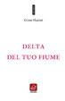 Cover of Delta del tuo fiume