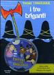 Cover of I tre briganti. Con DVD