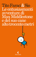 Cover of Le entusiasmanti avventure di Max Middlestone e del suo cane alto trecento metri