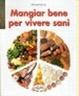 Cover of Mangiar bene per vivere sani