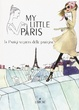 Cover of My little Paris. La Parigi segreta delle parigine