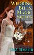 Cover of Wedding Bells, Magic Spells