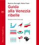 Cover of Guida alla Venezia ribelle