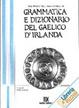 Cover of Grammatica e dizionario del gaelico d'Irlanda