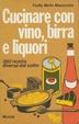 Cover of Cucinare con vino, birra e liquori