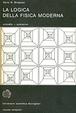 Cover of La logica della fisica moderna
