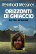 Cover of Orizzonti di ghiaccio: dal Tibet all'Everest