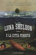 Cover of Luna Sheldon e la città perduta