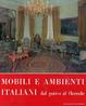 Cover of Mobili e ambienti italiani dal gotico al floreale