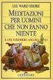 Cover of Meditazioni per uomini che non fanno niente