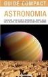 Cover of Astronomia. Conoscere, riconoscere e osservare gli oggetti della volta celeste, dal sistema solare ai limiti dell'universo