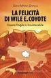 Cover of La felicità di Wile E. Coyote
