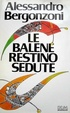 Cover of Le balene restino sedute