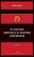Cover of Il vostro ordine e il nostro disordine