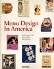 Cover of Menu Design in America: 1850-1985