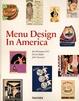 Cover of Menu Design in America: 1850-1985