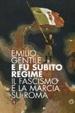 Cover of E fu subito regime. Il fascismo e la marcia su Roma