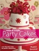 Cover of Sweet And Simple Party Cakes