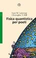 Cover of Fisica quantistica per poeti