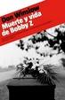 Cover of Muerte y vida de Bobby Z