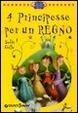 Cover of Quattro principesse per un regno
