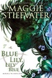 Cover of Blue Lily, Lily Blue