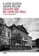 Cover of Il Liceo classico «Jacopo Stellini» di Udine. Duecento anni nel cuore del Friuli