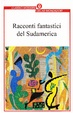 Cover of Racconti Fantastici del Sudamerica