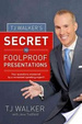 Cover of TJ Walker's Secret to Foolproof Presentations