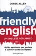 Cover of Friendly english. Il metodo facile per parlare e scrivere come un inglese