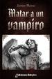 Cover of Matar a un vampiro