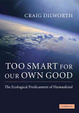 Cover of Too smart for our own good