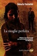Cover of La moglie perfetta