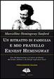 Cover of Un ritratto di famiglia e mio fratello Ernest Hemingway