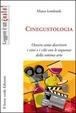 Cover of Cinegustologia. Ovvero come descrivere i vini con le sequenze della settima arte