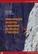 Cover of Arrampicate Sportive e Moderne in Ossola e Valsesia