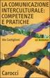 Cover of La comunicazione interculturale: competenze e pratiche