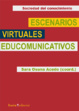 Cover of Escenarios virtuales educomunicativos