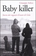 Cover of Baby killer. Storia dei ragazzi d'onore di Gela